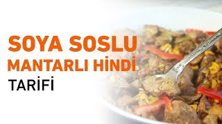Soya Soslu Mantarlı Hindi