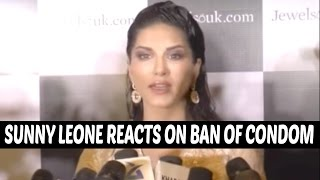 SHOCKING ! Sunny Leone Reacts on Ban of Condom Ads
