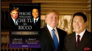 PERCHE VOGLIAMO CHE TU SIA RICCO - Donald Trump e Robert Kiyosaki