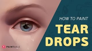 How to Paint Realistic Tears and Water Droplets, Step-by-Step