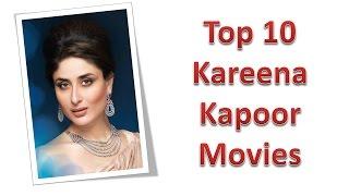 Top 10 Best Kareena Kapoor Movies List