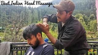 Best Indian Head Massage - Head, scalp and Upper Body massage by Ravi | Kasol | ASMR