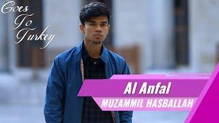 Goes To Turkey | Surat Al Anfal | Muzammil Hasballah