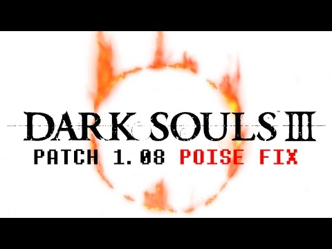 Dark Souls 3 - Patch 1.08 Poise Fix