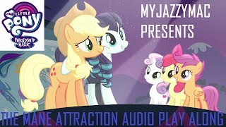 MLP:FIM Audio Play Along - EP.  7 - The Mane Attraction (Read Full Description)