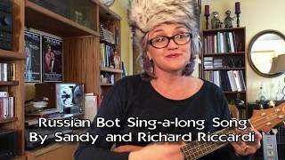 Russian Bot Sing-A-Long Song!