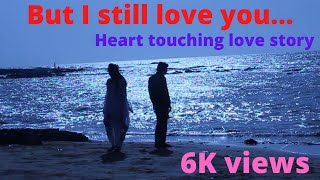 But still....I Love you | Short Film by Shahid Kabeer