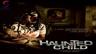 HAUNTED CHILD Full Movie Part 1