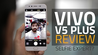 Vivo V5 Plus Review   Dual Selfie Camera Test, Specs, India Price, and More