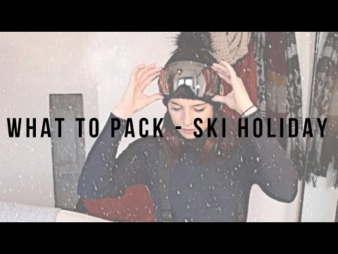 Essentials to pack on your Ski Holiday