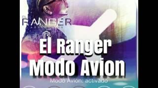 El Ranger - Modo Avion  (reggaeton prod by breaker mala ifluencia) 2016