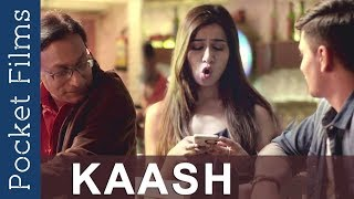 Hindi Short Film - Kaash | Romance | Friendship