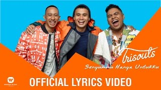 trisouls - senyummu hanya untukku official lyrics video