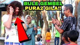 Download PRANK BULE GILA GEMBEL DI INDONESIA