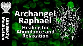 Archangel Raphael 💚 Healing For Abundance And Relaxation Guided Meditation