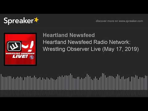 Xxx Mp4 Heartland Newsfeed Radio Network Wrestling Observer Live May 17 2019 3gp Sex
