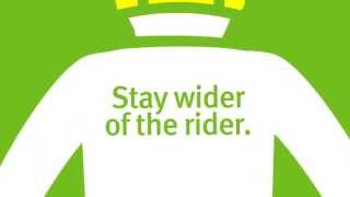 Stay Wider Of The Rider