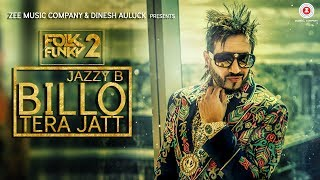 Billo Tera Jatt - Official Music Video | Jazzy B | Sukshinder Shinda