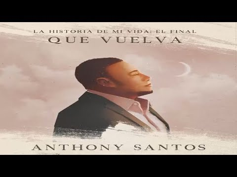 Xxx Mp4 Anthony Santos Que Vuelva Bachata 2018 3gp Sex