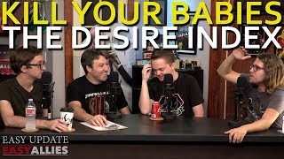 Kill Your Babies: The Desire Index! - Easy Update