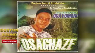 Benin Music► Ighodaro Osayomore - Osaghaze (Full Album)
