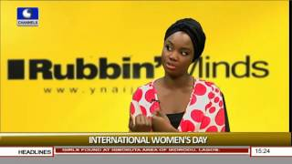 Rubbing Minds: Focus On International Women's Day Pt.2