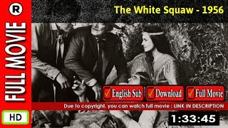 Watch Online: The White Squaw (1956)