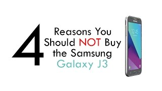 4 Reasons You Should NOT Get the Samsung Galaxy J3   H2TechVideos