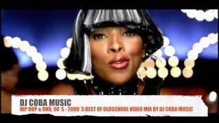 HIP HOP & RNB, 90´S   2000´S BEST OF OLDSCHOOL VIDEO MIX BY DJ COBA MUSIC