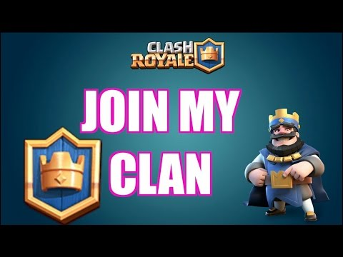 Please Join My Clan!!!! Clash Royale
