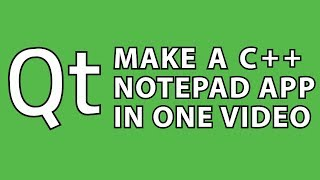 Qt Tutorial : C++ Notepad App