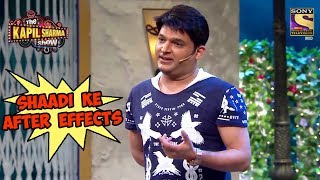 Kapil Explains Shaadi Ke After Effects - The Kapil Sharma Show