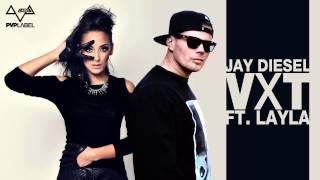 Jay Diesel - VXT ft. Layla