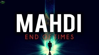 IMAM MAHDI AND THE END OF TIMES