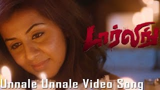 Unnale Unnale Video Song - Darling (2015)   G. V. Prakash Kumar   Nikki Galrani   Karunas   Bala