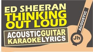 Ed Sheeran - Thinking Out Loud (Acoustic Karaoke Version)