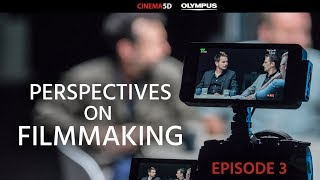 Perspectives on Filmmaking, Episode 3 – How Producing Content is Being Affected by Modern Tools