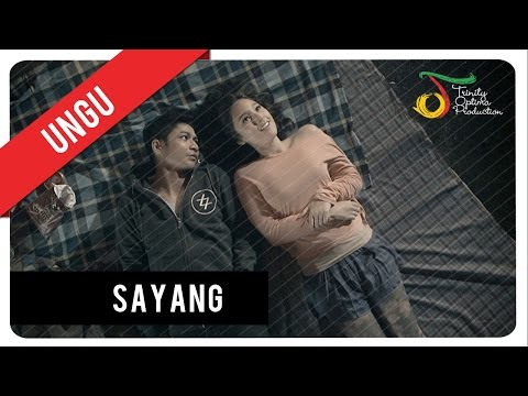 Download UNGU - Sayang | Official Video Clip On ELMELODI.CO