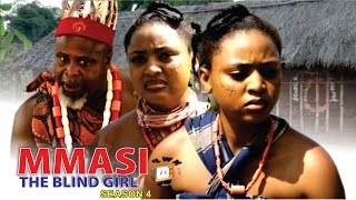 Mmasi The Blind Girl Season 4  - 2016 Latest Nigerian Nollywood Movie