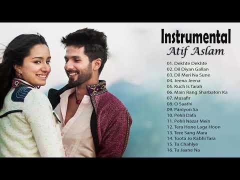 Atif Aslam Instrumental Songs Jukebox 2019 Dekhte Dekhte Dil Diyan Gallan O Saathi Musafir