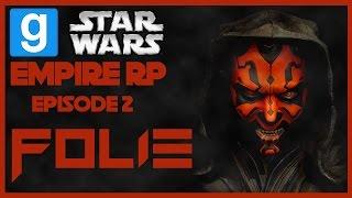 Gmod Empire RP [FR]- Épisode 2: FOLIE (ERO)