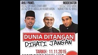 'Dunia Di Tangan Dihati Jangan': Dr Izhar Ariff, Dr Abdullah Khairi, Ust Syed - Masjid Sg Ramal Luar