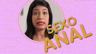 Sexo anal: TUDO o que você precisa saber - Kama Sussa