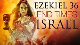 Ezekiel 36: END Times Israel Prophecy (2019)
