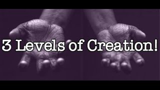 The 3 Levels Of Creation! (Law Of Attraction)