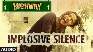 Implosive Silence Full Song (Audio) A.R Rahman | Alia Bhatt, Randeep Hooda