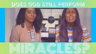 Does God Still Perform Miracles?