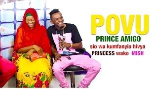 POVU... PRINCE AMIGO wewe sio wa kumfanyia hivyo PRINCESS wako  MISH MOHAMMED