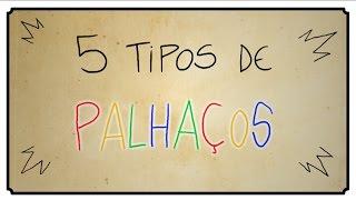 5 TIPOS DE PALHAÇOS