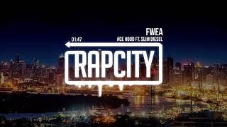 Ace Hood - Fwea (ft. Slim Diesel)